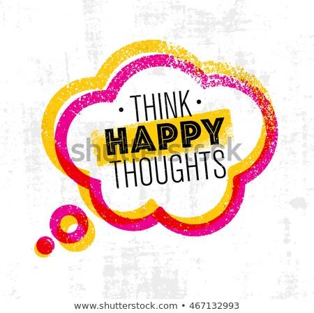 Denken glücklich Banner Sprechblase Plakat Aufkleber Stock foto © FoxysGraphic