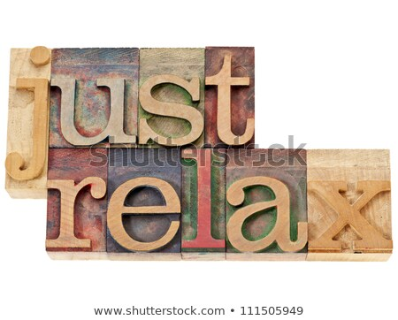 Antique letterpress wood type printing blocks - Relax Stock photo © Zerbor