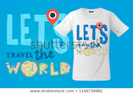 Let's go travel the world, T-shirt design, modern print use for sweatshirts, souvenirs and other use Stock photo © ikopylov