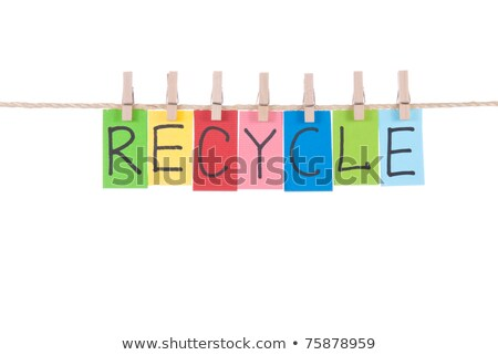 Recycle, words hang by wooden peg  stock photo © Ansonstock