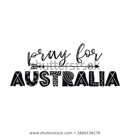 Pray for Australia - Support Australia and Australian people in their hard time.  Stock photo © Zsuskaa