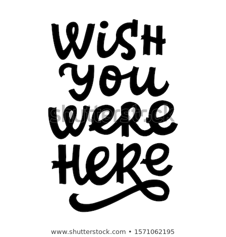 wish you were here message Stock photo © morrbyte