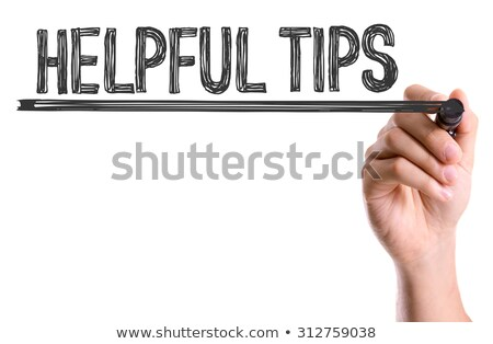 hand writing tips helpful Stock photo © jawa123