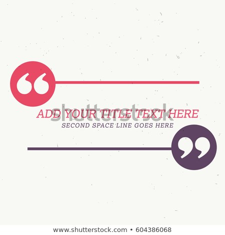 testimonial style design with space for your message Stock photo © SArts