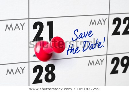 Save the Date written on a calendar - May 21 Stock photo © Zerbor