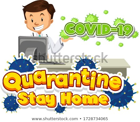Font design for word quarantine stay home with doctor working Stock photo © bluering