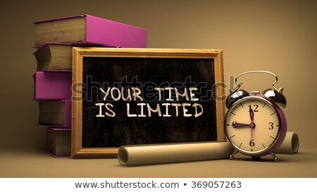Your Time is Limited  on Chalkboard. Stock photo © tashatuvango