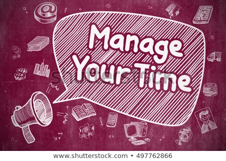 Manage Your Time - Doodle Illustration on Red Chalkboard. Stock photo © tashatuvango
