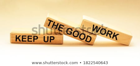 keep up great work done stock photo © stockyimages