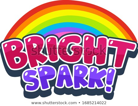 Font design for word bright spark with rainbow in background Stock photo © bluering