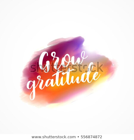 watercolor stain with 'grow gratitude' message Stock photo © SArts