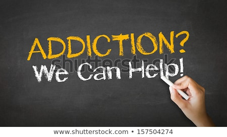 addiction we can help chalk illustration stock photo © kbuntu