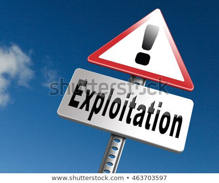 Exploitation on Warning Road Sign. Stock photo © tashatuvango