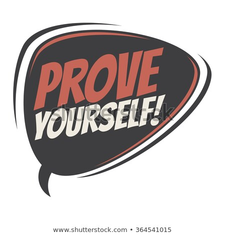 Prove It To Yourself Stock photo © MilanMarkovic78