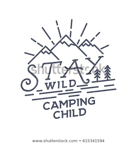 Stay Wild Camping Child poster design. Old school Hand Drawn t Shirt Print Apparel Graphics. Retro T Stock photo © JeksonGraphics