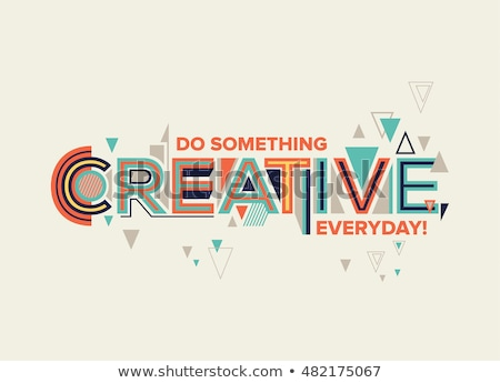 Creativity in graphic design, illustration and writing Stock photo © stevanovicigor