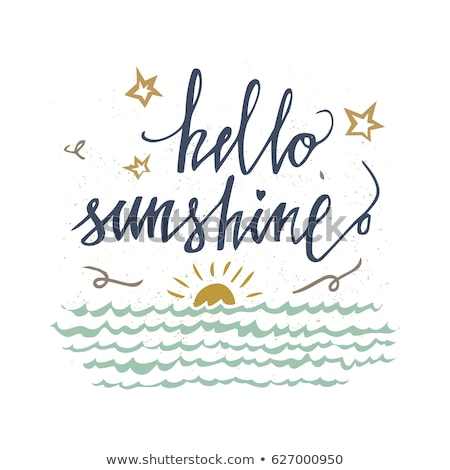 hello sunshine vector card with vintage sun sea and stars inspirational and motivational quotes h stock photo © kollibri