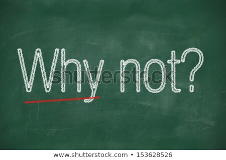 why   written on a smudged chalkboard with chalk stock photo © bbbar