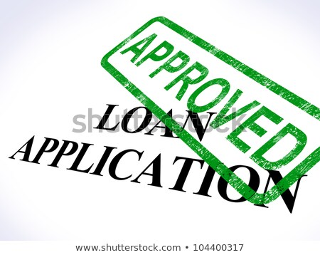 loan application approved showing credit agreement stock photo © dacasdo