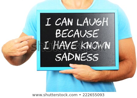 I can laugh because I know sadness stock photo © maxmitzu