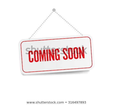 coming soon hanging signs stock photo © adrian_n