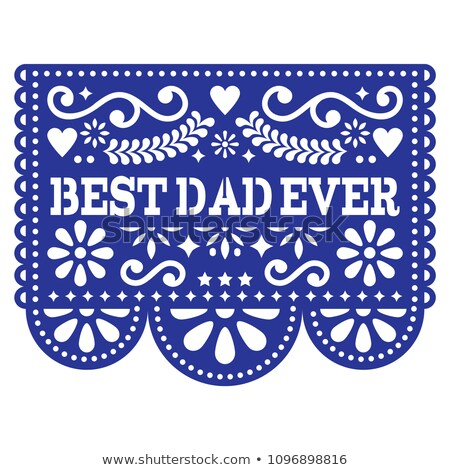 Best Dad Ever vector greeting card, Happy Father's Day Mexican design - Papel Picado decoration in n Stock photo © RedKoala