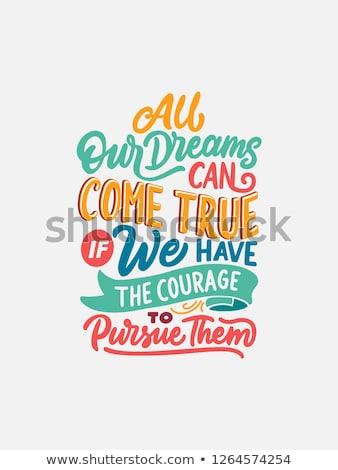 All our dreams can come true. Stock photo © maxmitzu