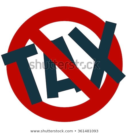 tax free prohibition sign concept stock photo © ivelin