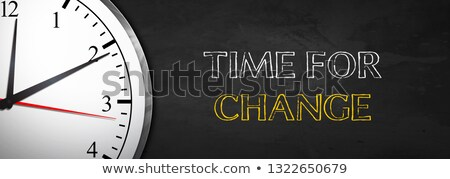 Chalkboard on the Office Wall with Time for Change Concept. Stock photo © tashatuvango