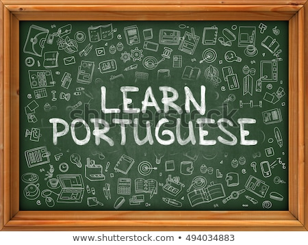 Hand Drawn Learn Portuguese on Green Chalkboard. Stock photo © tashatuvango