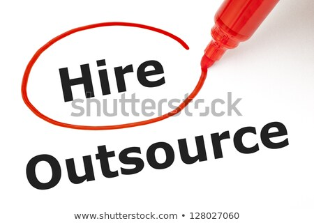 Hire or Outsource with Red Marker Stock photo © ivelin