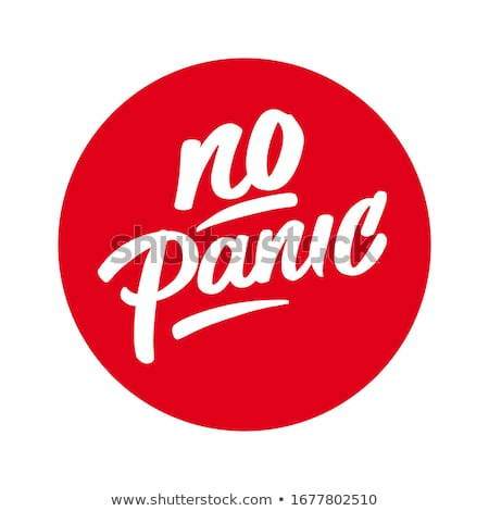 No panic message Stock photo © fuzzbones0