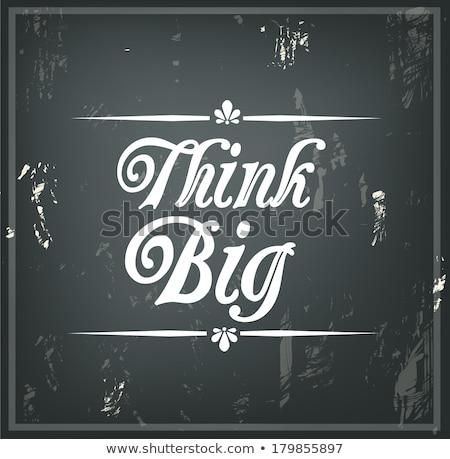 Denken groß inspirierend zitieren Tafel wenig Stock foto © tashatuvango