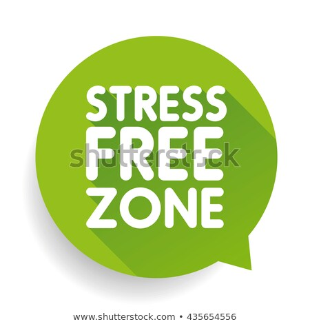 This Is A No Stress Zone! Stock photo © MilanMarkovic78