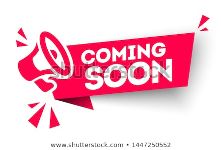A man holding a megaphone - Coming soon Stock photo © Zerbor