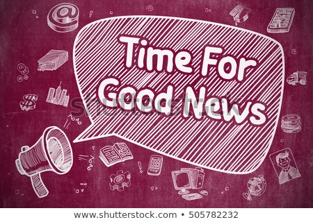 Time For Good News - Doodle Illustration on Red Chalkboard. Stock photo © tashatuvango