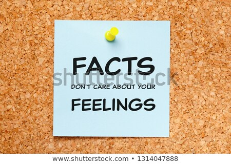 Facts Do Not Care About Your Feelings Stock photo © ivelin