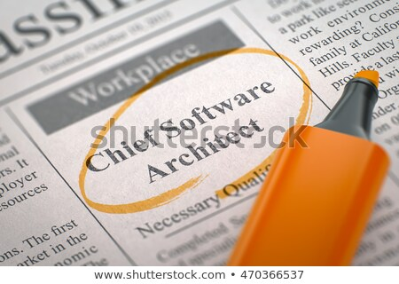 Job Opening Chief Software Architect. Stock photo © tashatuvango