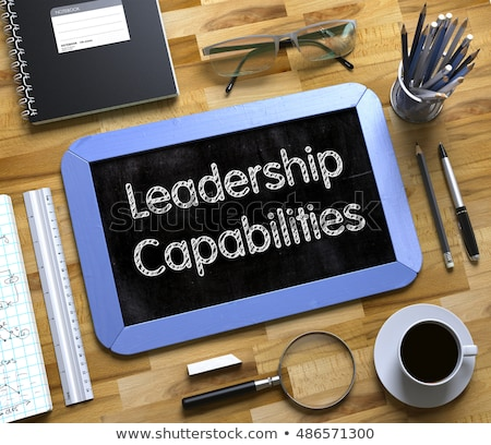 Leadership Capabilities Concept on Small Chalkboard. 3D. Stock photo © tashatuvango