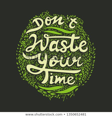 Dont Waste Your Time Concept with Doodle Design Icons. Stock photo © tashatuvango