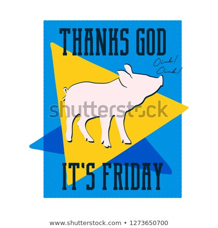 Thanks God its Friday Poster. Vintage Hand drawn typography style with pig. Funny design for T shirt Stock photo © JeksonGraphics