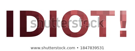 idiot word stock photo © spectral