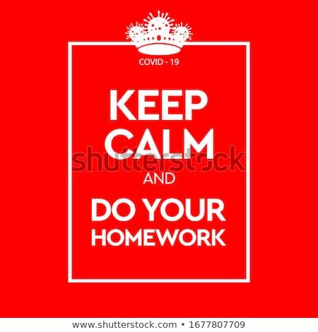 Keep Calm and Do Your Homework. Virus Novel Coronavirus 2019-nCoV and home quarantine. Vector illust Stock photo © ikopylov