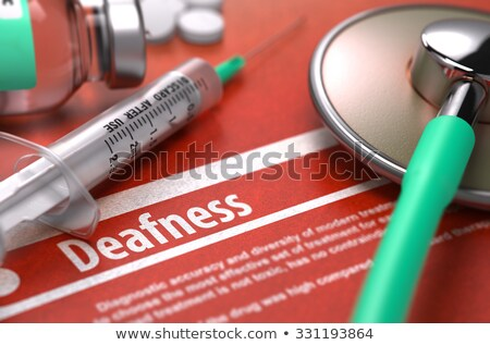 Deafness Diagnosis. Medical Concept. Composition of Medicaments. Stock photo © tashatuvango