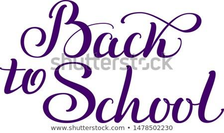Снова в школу каллиграфия тип текста Сток-фото © orensila