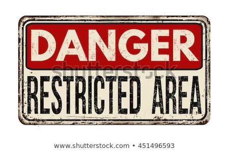 restricted area old poster Stock photo © tracer