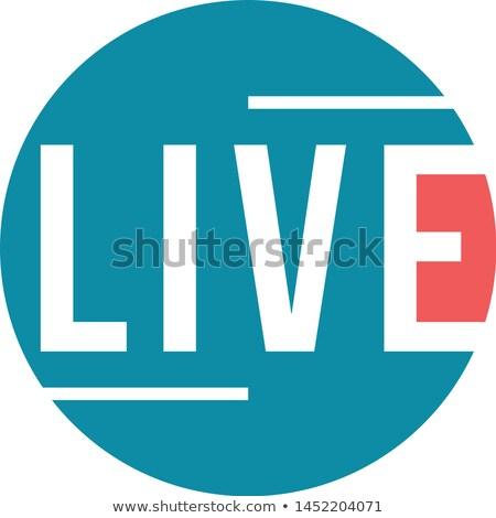 Yaşamak göstermek televizyon program imzalamak etiket Stok fotoğraf © vector1st