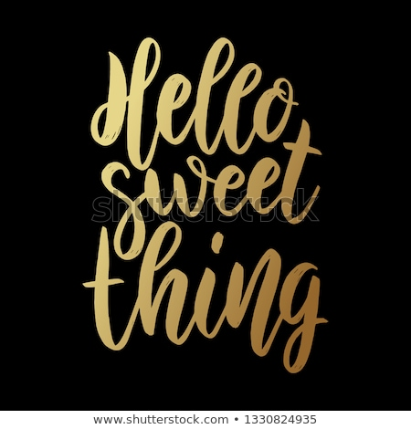 Hello sweet thing. Lettering phrase on dark background. Design element for poster, card, banner.  stock photo © masay256