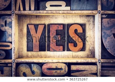 Sì vintage legno tipo parola Foto d'archivio © enterlinedesign