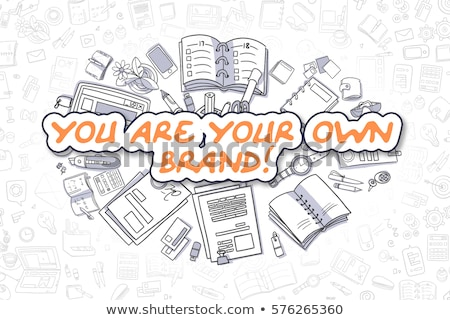 You are Your Own Brand Concept with Doodle Design Icons. Stock photo © tashatuvango